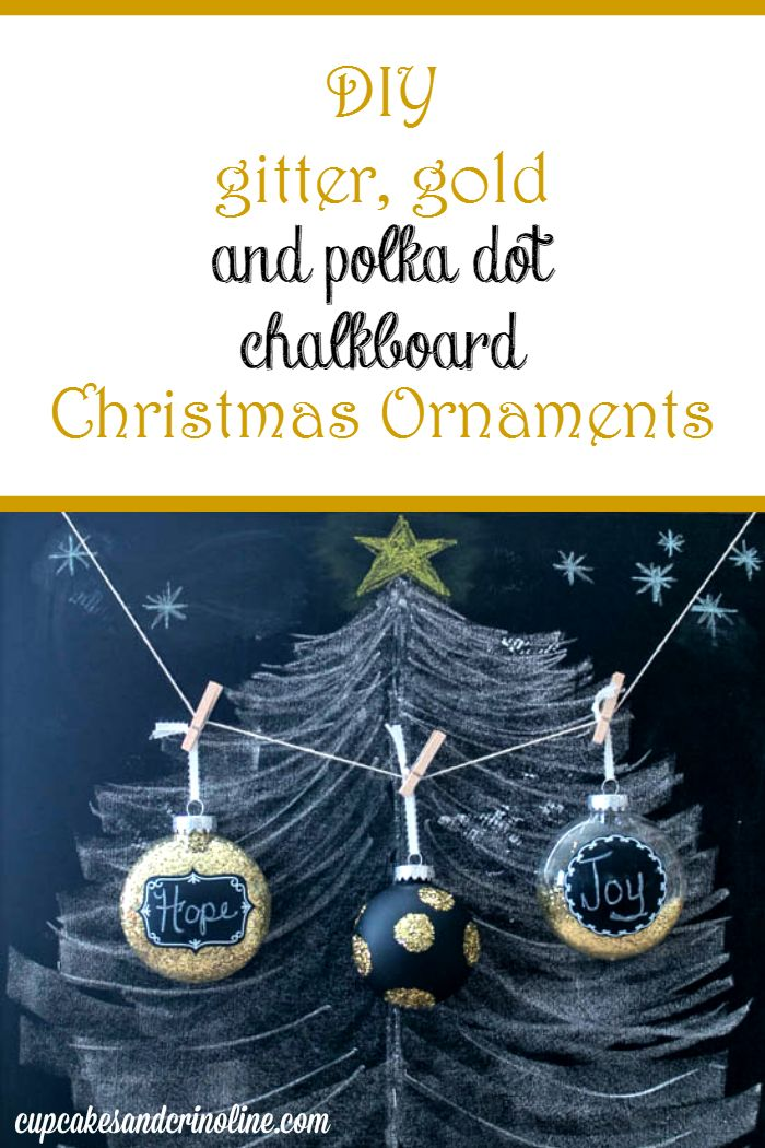 DIY glitter, gold, polka dot and chalkboard Christmas Ornaments from cupcakesandcrinoline.com #christmasornament #handmadechristmas #decoratethetree