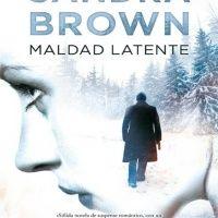 Descargar Gratis   Maldad latente – Sandra Brown  http://www.playboyrevistapdf.com/libro-descargar-maldad-latente-sandra-brown.html