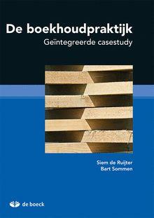 De boekhoudpraktijk : geïntegreerde casestudy -  De Ruijter, Siem -  plaats 361.1 # Boekhouden algemeen, Boekhoudwetgeving, Jaarrekening