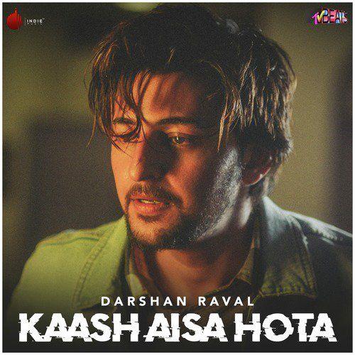 Kaash Aisa Hota Darshan Raval Mp3 Song Mp3 Song Mp3 Song Download Songs