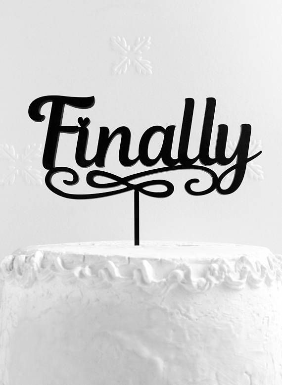 Finally Cake Topper Wedding Cake Topper Engagement Cake