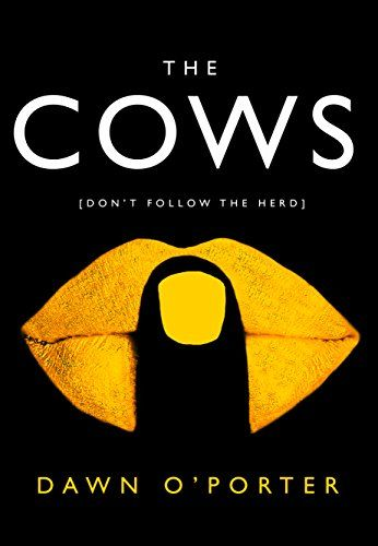 I'm very much looking forward to reading this     The Cows: The hottest new release for 2017 HarperCollins https://www.amazon.co.uk/dp/0008126038/ref=cm_sw_r_pi_awdb_x_IcyuzbPZ6JBZF
