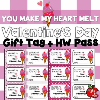 "Have treats to give to your students for Valentine's Day? Print this cute ""You make my heart melt"" gift tag and give it to your students along with any treats. No sweets allowed at school? Don't worry! Just print out the homework pass page and give to your"