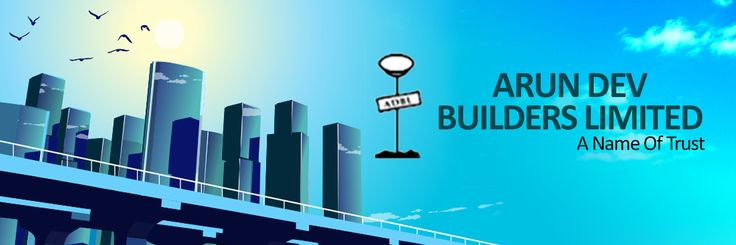 A name of trust: Arun Dev Builders LTD