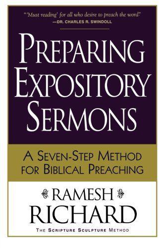 Preparing Expository Sermons: A Seven-Step Method for Biblical Preaching by Ramesh Richard. Save 32 Off!. $11.52. Author: Ramesh Richard. Publication: November 1, 2001. Publisher: Baker Books (November 1, 2001)