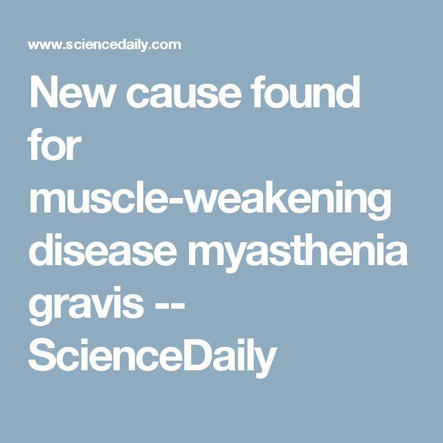 New cause found for muscle-weakening disease myasthenia gravis -- ScienceDaily