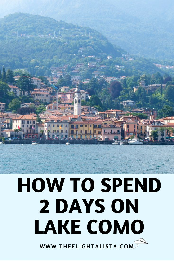 How to spend 2 days on Lake Como, Lake Como, Italy, Touring Lake Como, Visiting Lake Como, Italy Travel Guide, Places to see in Italy, Italy Itinerary, Getting around Lake Como, Where to stay in Lake Como, Accommodation in Lake Como, What to pack for Lake Como