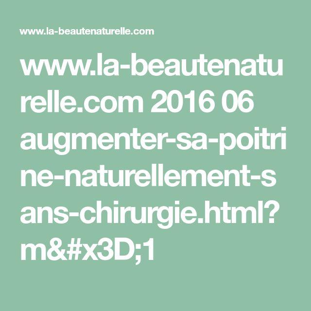 www.la-beautenaturelle.com 2016 06 augmenter-sa-poitrine-naturellement-sans-chirurgie.html?m=1