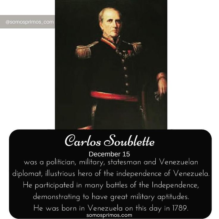 December 15: Carlos Soublette was a politician military statesman and Venezuelan diplomat illustrious hero of the independence of Venezuela. He participated in many battles of the Independence demonstrating to have great military aptitudes. He was born in Venezuela on this day in 1789.   #thisday #thisdayinhistory #november #history #hispanichistory #hispanicheritage #genealogy #shhar #somosprimos #wearecousins #hispanicgenealogy #newspain #nuevaespana #newworld
