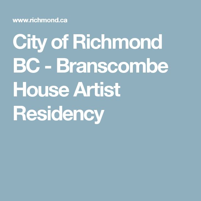 City of Richmond BC - Branscombe House Artist Residency
