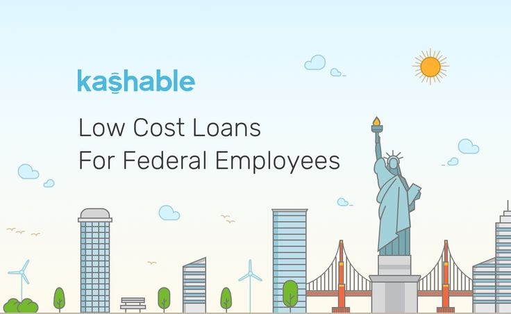 Installment loans up to $20,000 starting at 6% APR for Federal Government Employees. Repayments ...