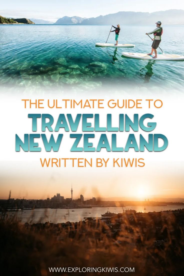New Zealand Travel Tips For First-Time Visitors: The Ultimate Guide to Aotearoa