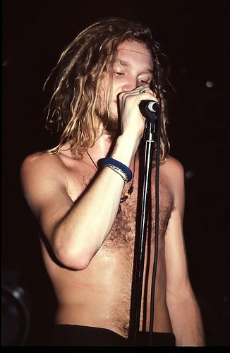 Layne Staley, the lead singer of Alice in chains. He had a great voice, such a sadness that we lost him.