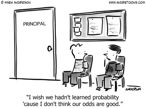 Math Cartoon 6490: I wish we hadn't learned probability 'cause I don't think our odds are good.