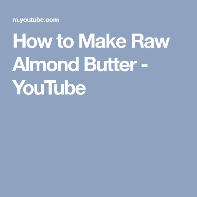 How to Make Raw Almond Butter - YouTube