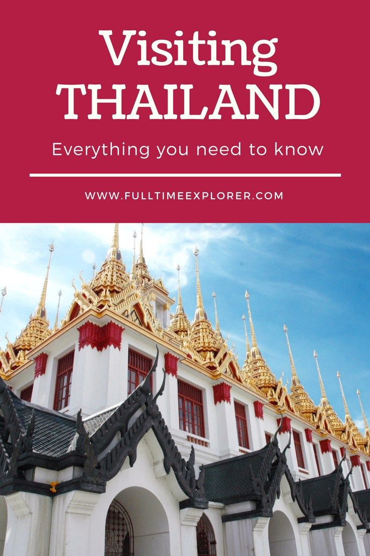 Everything you need to know before visiting Thailand - culture, customs, visa, food, safety, weather, climate