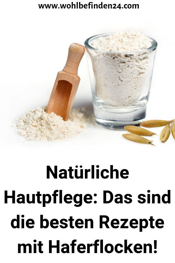Natural skin care: These are the best recipes with oatmeal! #Hauttipps ...  -  Hautpflege-Rezepte