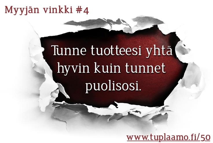 """Myyjan vinkki #4 """"Tunne tuotteesi yhtä hyvin kuin tunnet puolisosi""""   Tuplaamo.fi/50"""