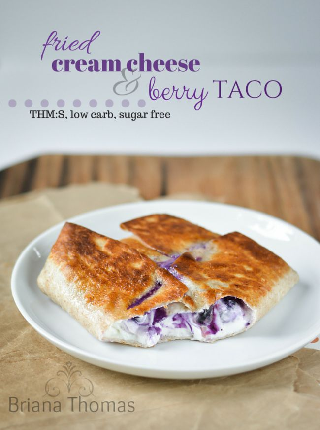 Low Carb THM S Gluten Free Sugar Free Fried Cream Cheese and Berry Taco breakfast or dessert