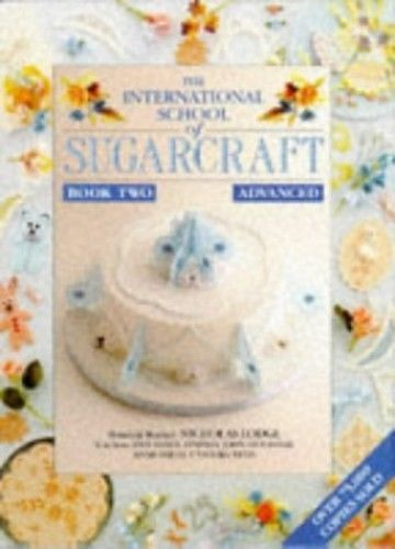 International School of Sugarcraft: Book 2, Lodge, Nicholas Paperback Book