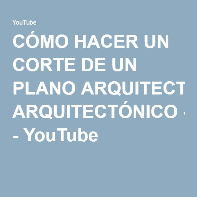 c mo hacer un corte de un plano arquitect nico youtube