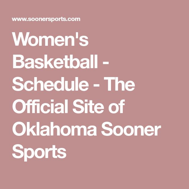 Women's Basketball - Schedule - The Official Site of Oklahoma Sooner Sports