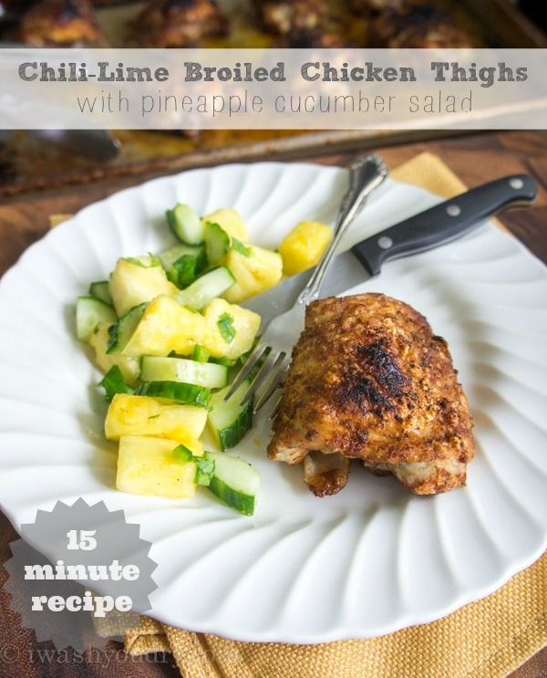 ... Broiled Chicken Thighs with Pineapple Cucumber Salad! | I wash you dry