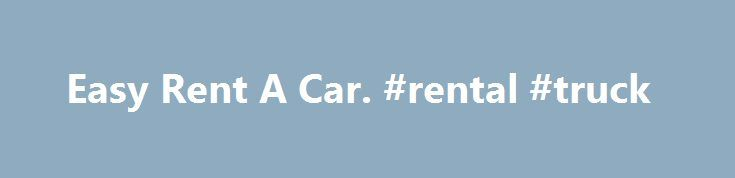 Easy Rent A Car. #rental #truck http://rentals.remmont.com/easy-rent-a-car-rental-truck/  #easy rent a car # Easy Rent A Car – easyrentacarbulgaria.com Merida Car Rental – Easy Way Rent a Car:… Merida Car Rental include all types of cars with unlimited mileage included in the rates. Offices in Cancun, Playa del Carmen and Merida, Yucatan. Provide high. подробнее Car Rental Software – Online Rent a Car…Continue readingTitled as follows: Easy Rent A Car. #rental…