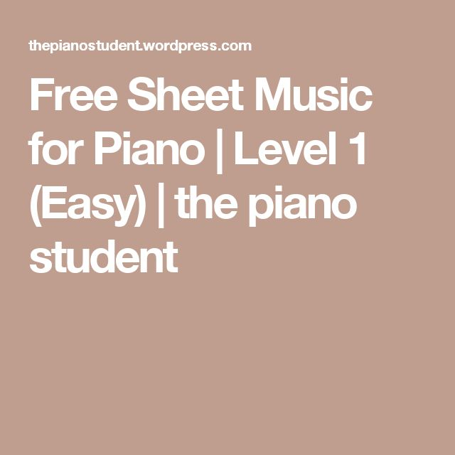 Free Sheet Music for Piano   Level 1 (Easy)   the piano student