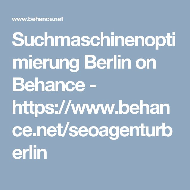 Suchmaschinenoptimierung Berlin on Behance - https://www.behance.net/seoagenturberlin