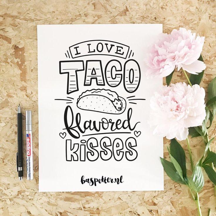 I ❤️ taco  flavored kisses