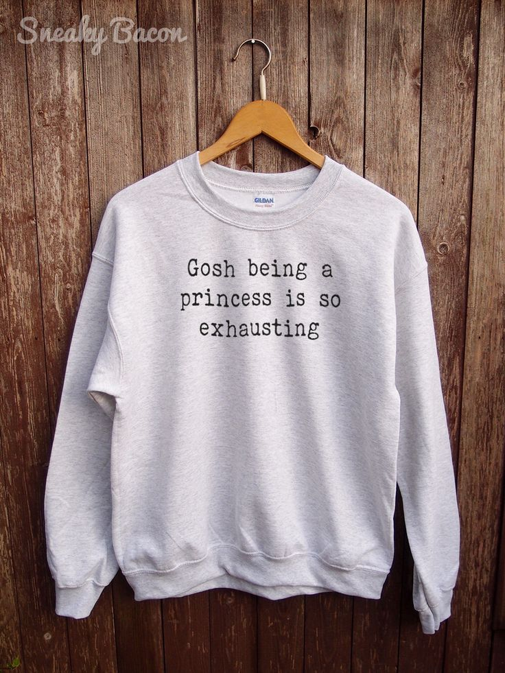Attractive Funny Presents For Her Part - 12: Funny Princess Sweatshirt - Gosh Being A Princess Is Exhausting, Princess  Sweatshirt, Funny Sweater, Princess Sweater, Gifts For Her