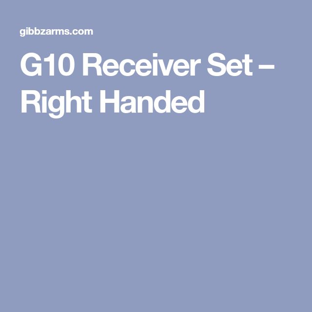 G10 Receiver Set – Right Handed