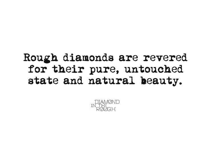Raw Rough Diamond And Quotes: Diamond In The Rough Quotes. QuotesGram