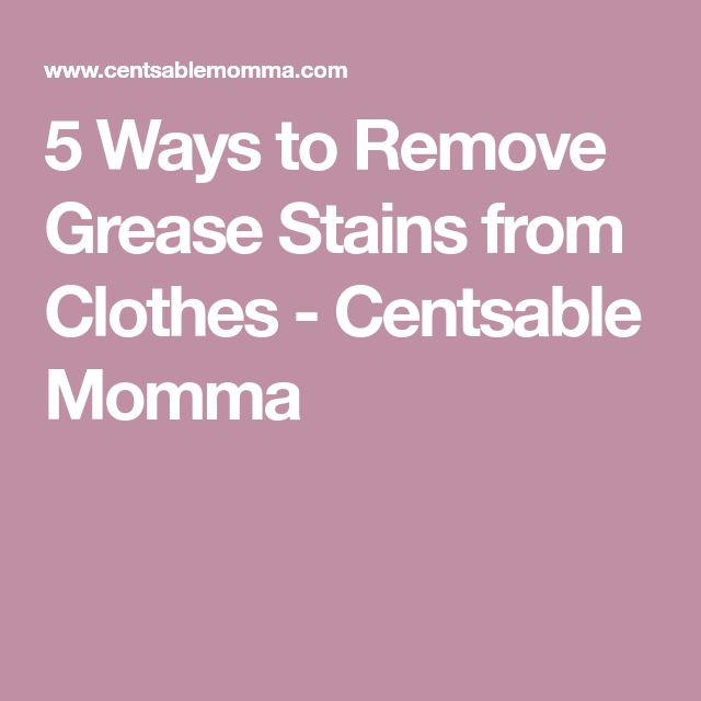 5 Ways to Remove Grease Stains from Clothes - Centsable Momma