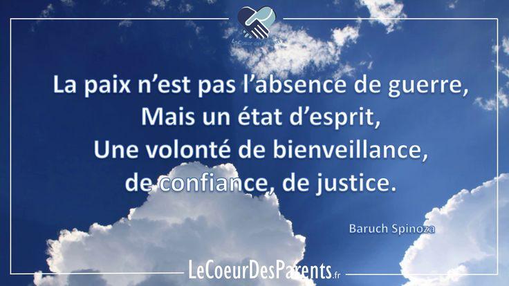 CITATION BARUCH SPINOZA MINDSET : La paix n'est pas l'absence de guerre, mais un état d'esprit, une volonté de bienveillance, de confiance, de justice.