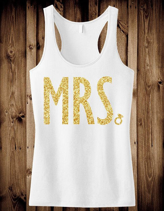 MRS. GLITTER #Bride #Tank Top White & Gold by #NobullWomanApparel, for only $24.99! Click here to buy https://www.etsy.com/listing/228550514/mrs-glitter-bride-tank-top-white-gold?ref=shop_home_active_8