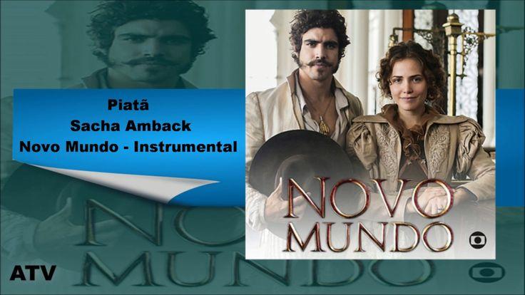 TRILHA SONORA | Piatã - Sacha Amback | NOVO MUNDO - INSTRUMENTAL