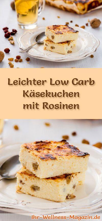 Rezept für einen leichten Low Carb Käsekuchen mit Rosinen: Der kohlenhydratarme Kuchen wird ohne Zucker und Getreidemehl gebacken. Er ist kalorienreduziert, ... #lowcarb #Kuchen #backen