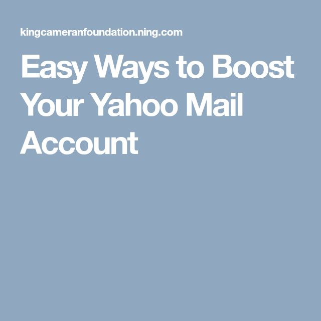 Easy Ways to Boost Your Yahoo Mail Account