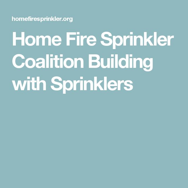 Home Fire Sprinkler Coalition Building with Sprinklers