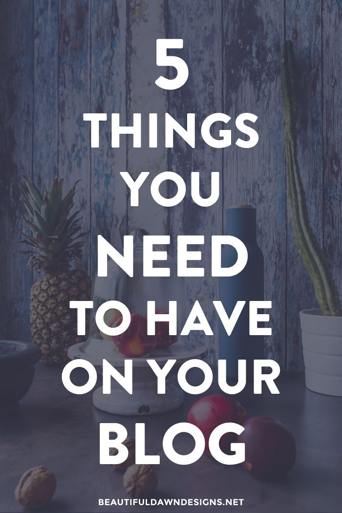 5 Things You Need to Have on Your Blog