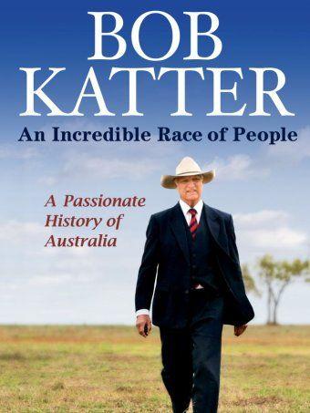 Bob Katter, An Incredible Race of People