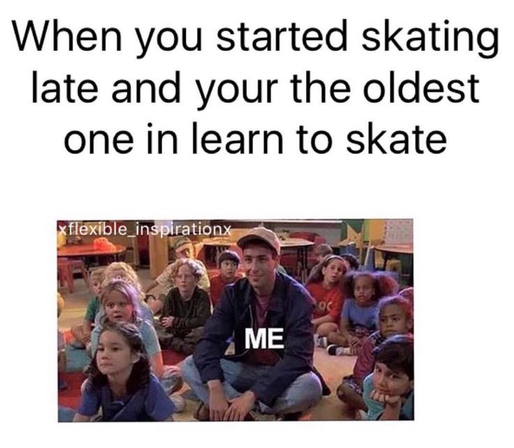 Well I'm on a pretty high level but kids these days at skating become prodigies pretty quickly