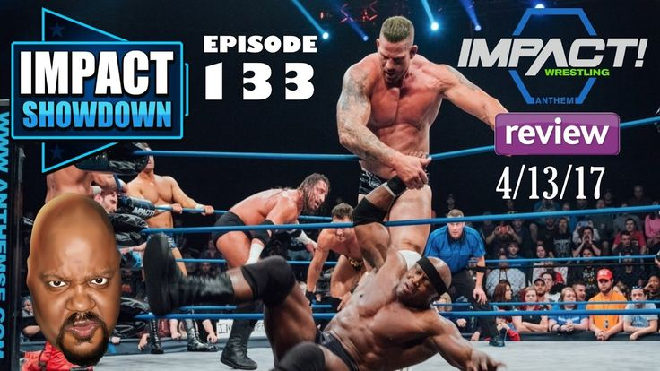 Impact Wrestling 4/13/17 Review: Josh Matthews...You're Fired! Santanna Garrett Returns!