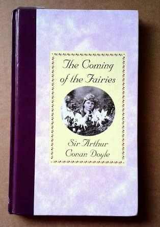 I love Arthur Conan Doyle so much more because he absolutely believed in the Cottingley fairies.