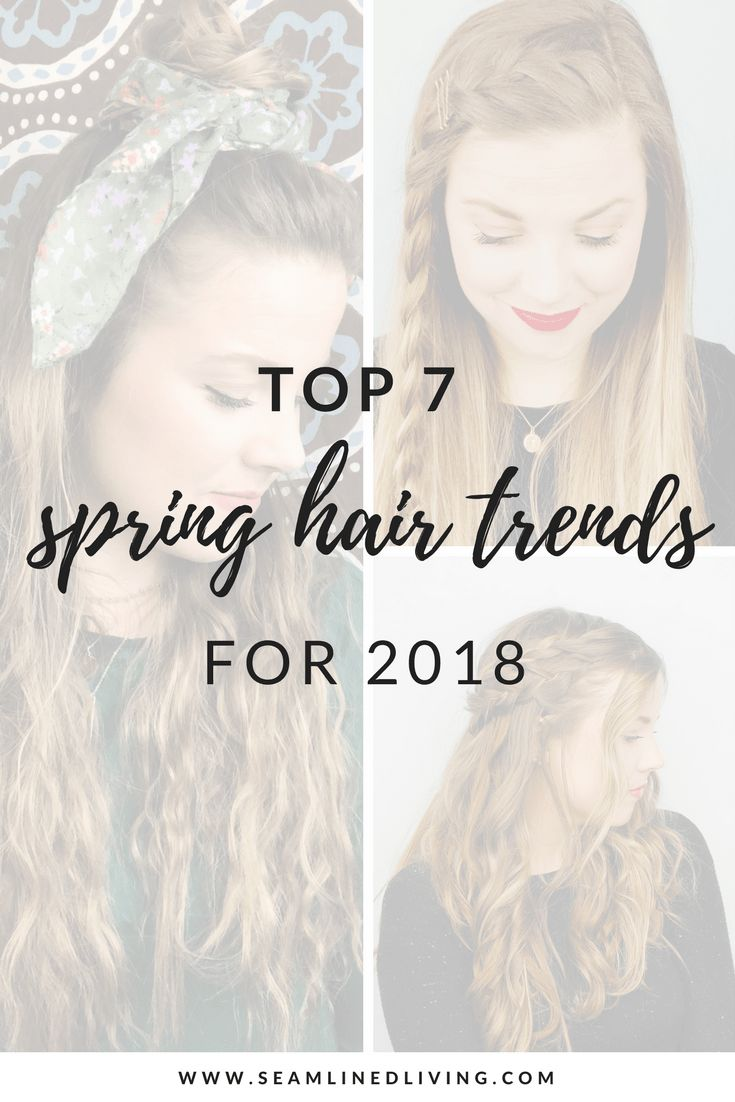 2018 Spring Hair Trends - Seamlined Living #springhairtrends #hairtrends #springhair #springstyle