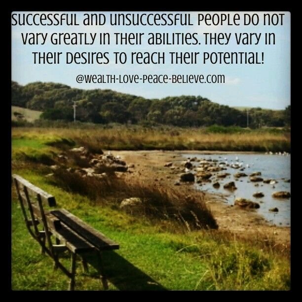 Successful and unsuccessful people do not vary greatly in their abilities. They vary in their desires to reach their potential! #ambition #drive #dontgiveup #success #desire #dedication #potential #positivity #successeducation #nelsonvictoriaaustralia  www.wealth-love-peace-believe.com