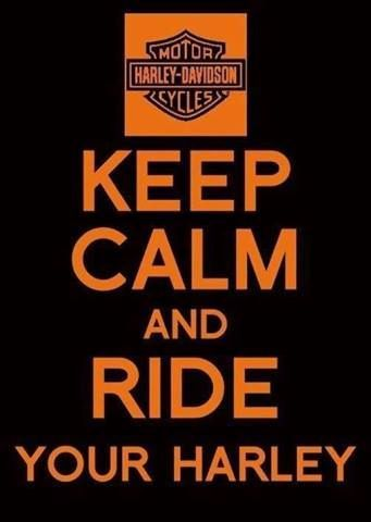 Keep calm and ride your Harley