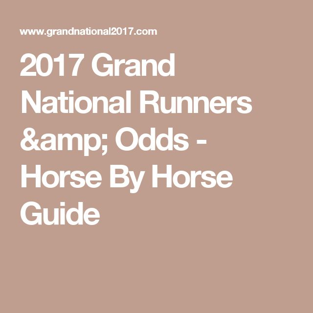 2017 Grand National Runners & Odds - Horse By Horse Guide
